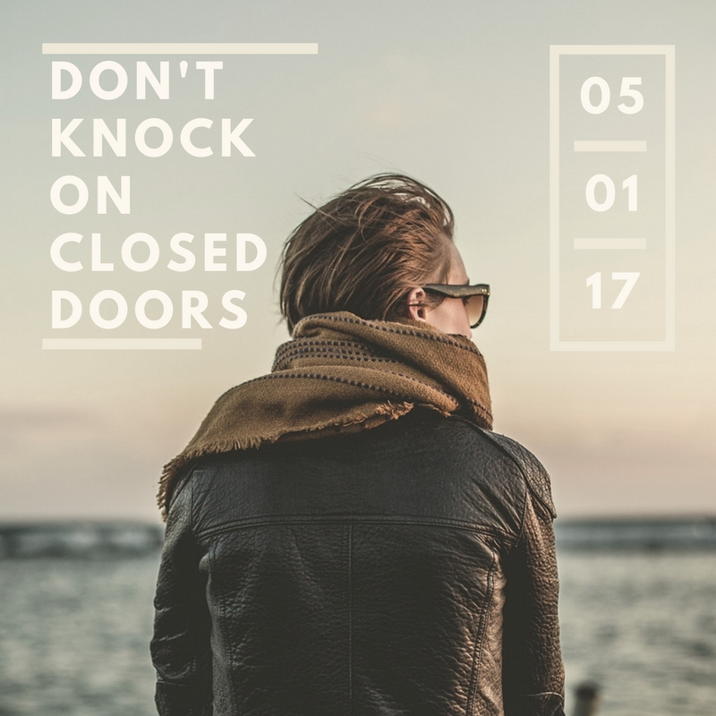don't knock on closed doors